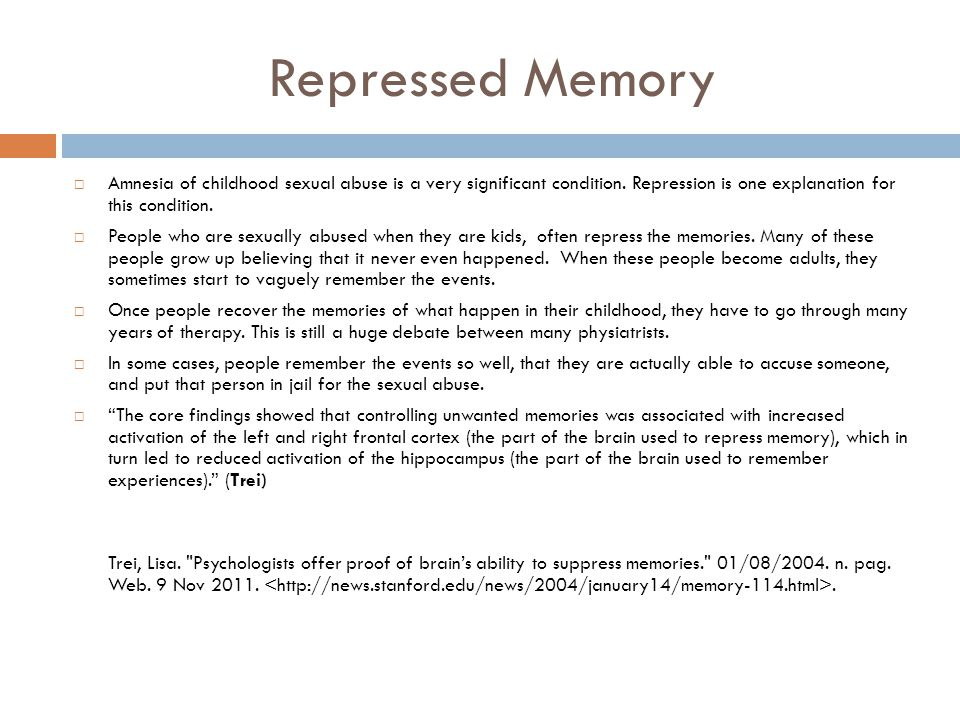 Repressed Memory  Amnesia of childhood sexual abuse is a very significant condition. Repression is one explanation for this condition.  People who a