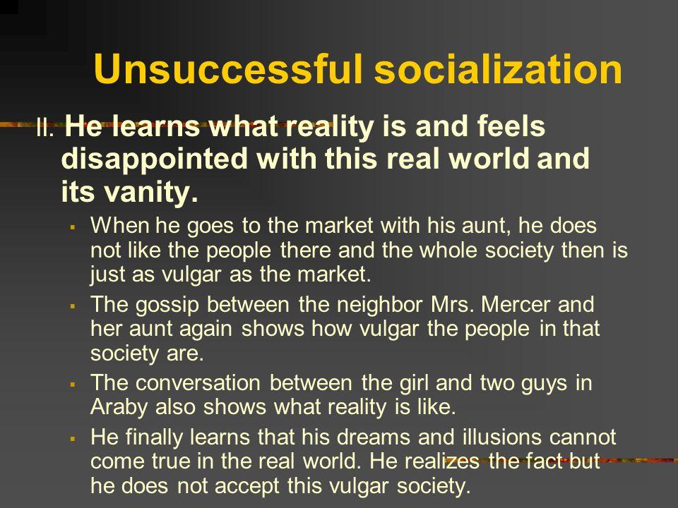 Unsuccessful socialization II.