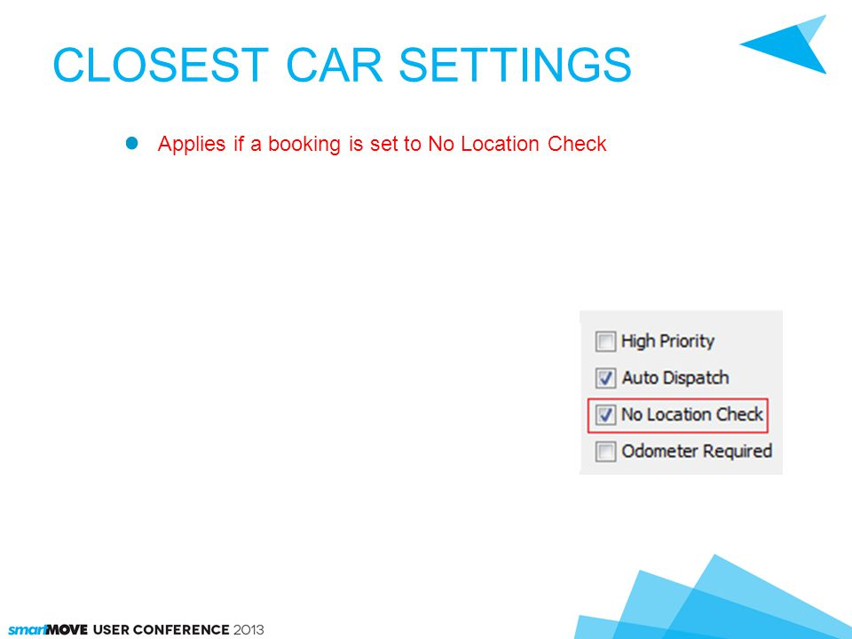 CLOSEST CAR SETTINGS Applies if a booking is set to No Location Check