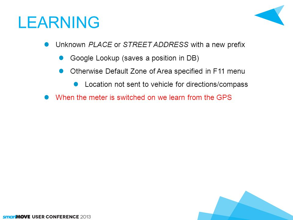 LEARNING Unknown PLACE or STREET ADDRESS with a new prefix Google Lookup (saves a position in DB) Otherwise Default Zone of Area specified in F11 menu