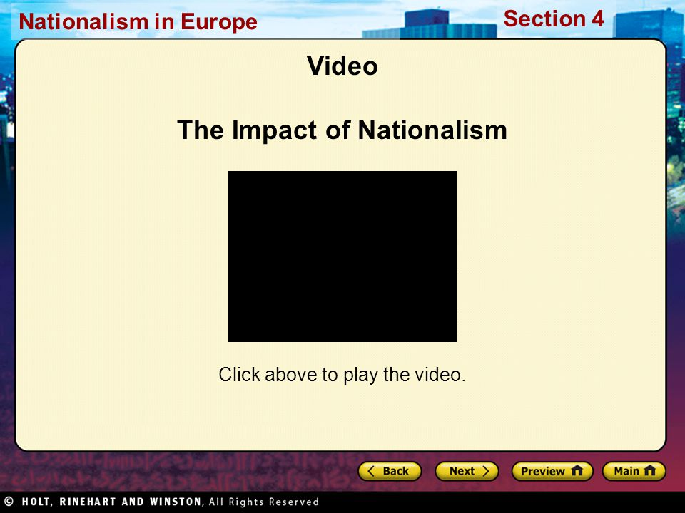 Nationalism in Europe Section 4 Video The Impact of Nationalism Click above to play the video.