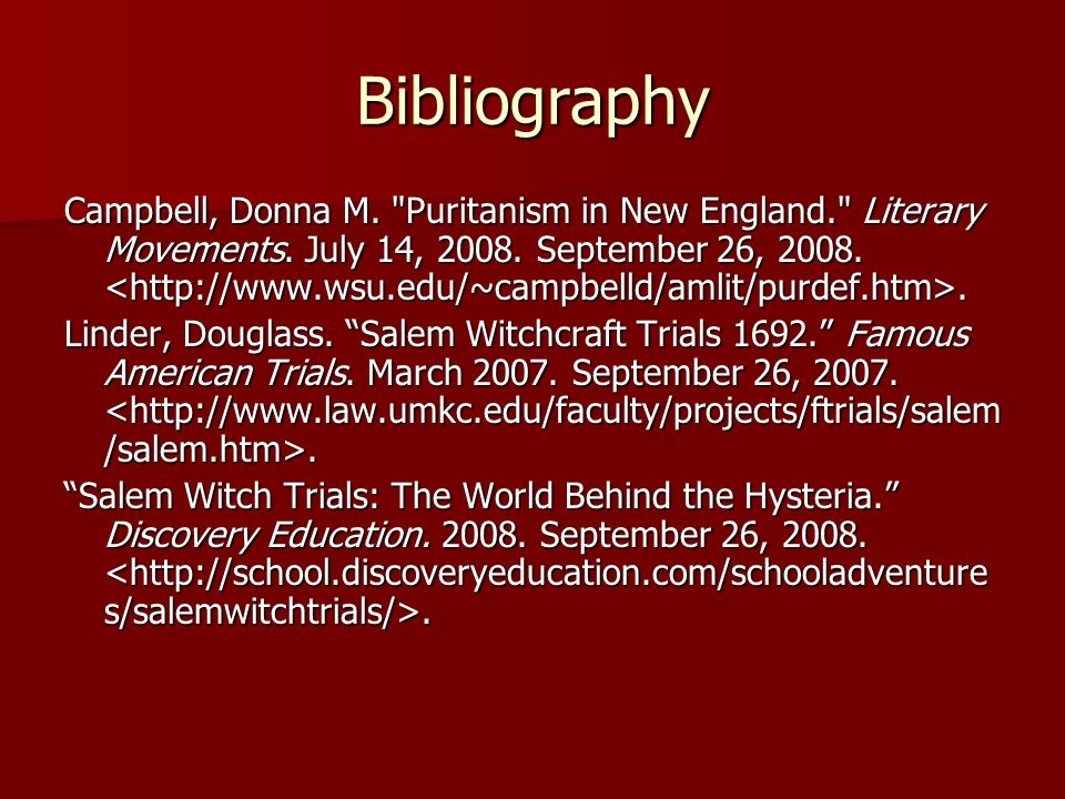 Bibliography Campbell, Donna M. Puritanism in New England. Literary Movements.