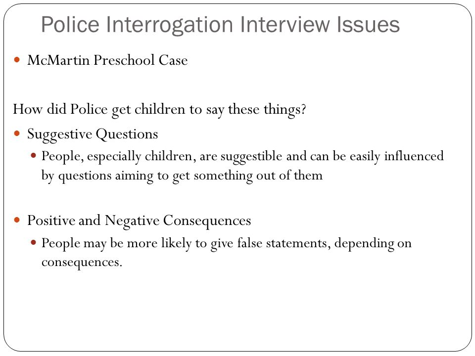 Police Interrogation Interview Issues McMartin Preschool Case How did Police get children to say these things.