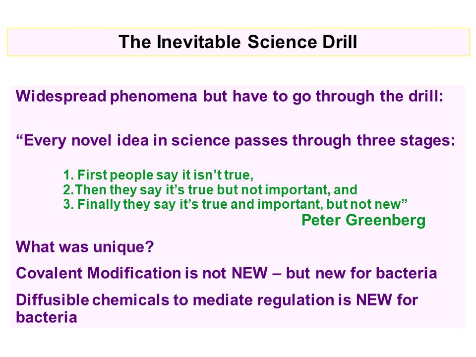Widespread phenomena but have to go through the drill: Every novel idea in science passes through three stages: 1.