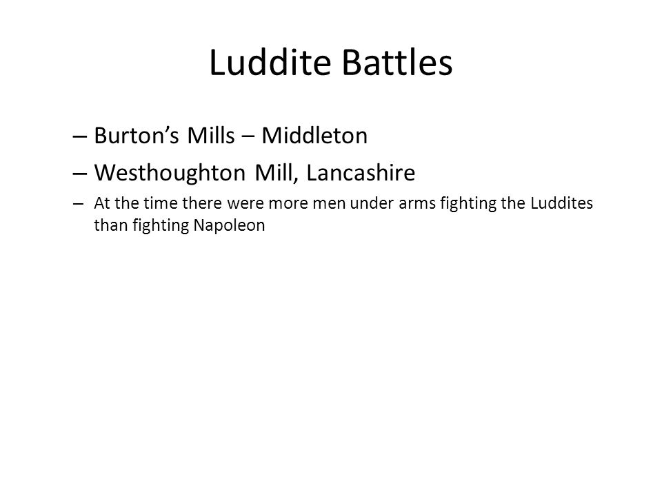 Luddite Battles – Burton's Mills – Middleton – Westhoughton Mill, Lancashire – At the time there were more men under arms fighting the Luddites than f