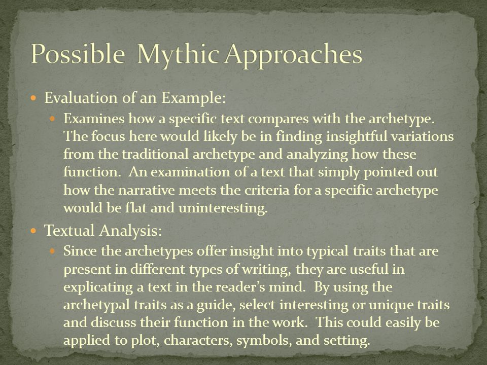 Evaluation of an Example: Examines how a specific text compares with the archetype.