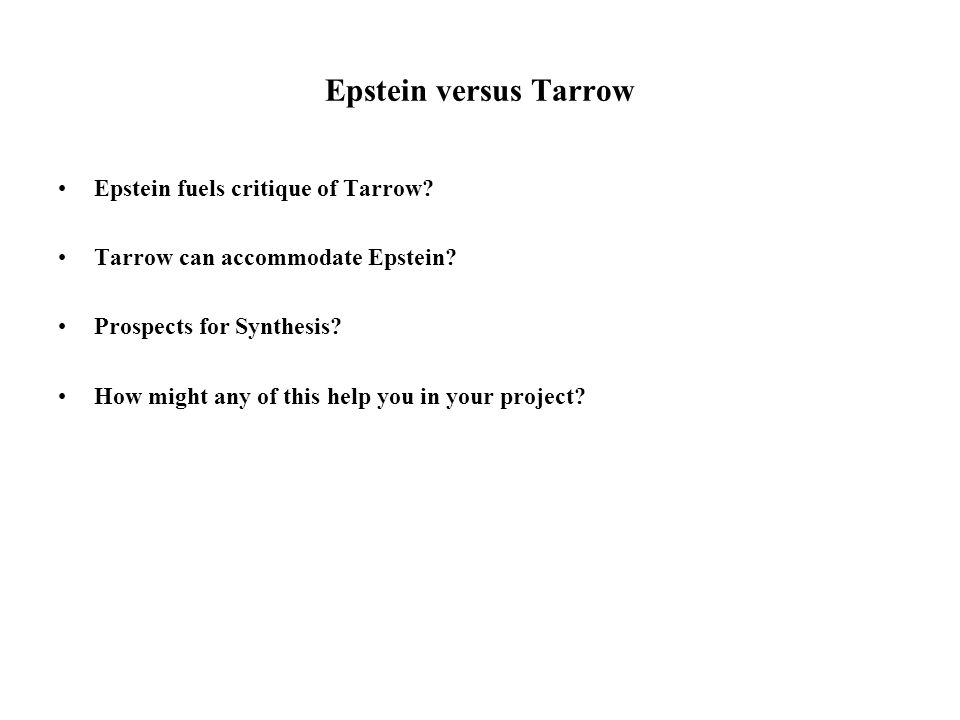 Epstein versus Tarrow Epstein fuels critique of Tarrow.