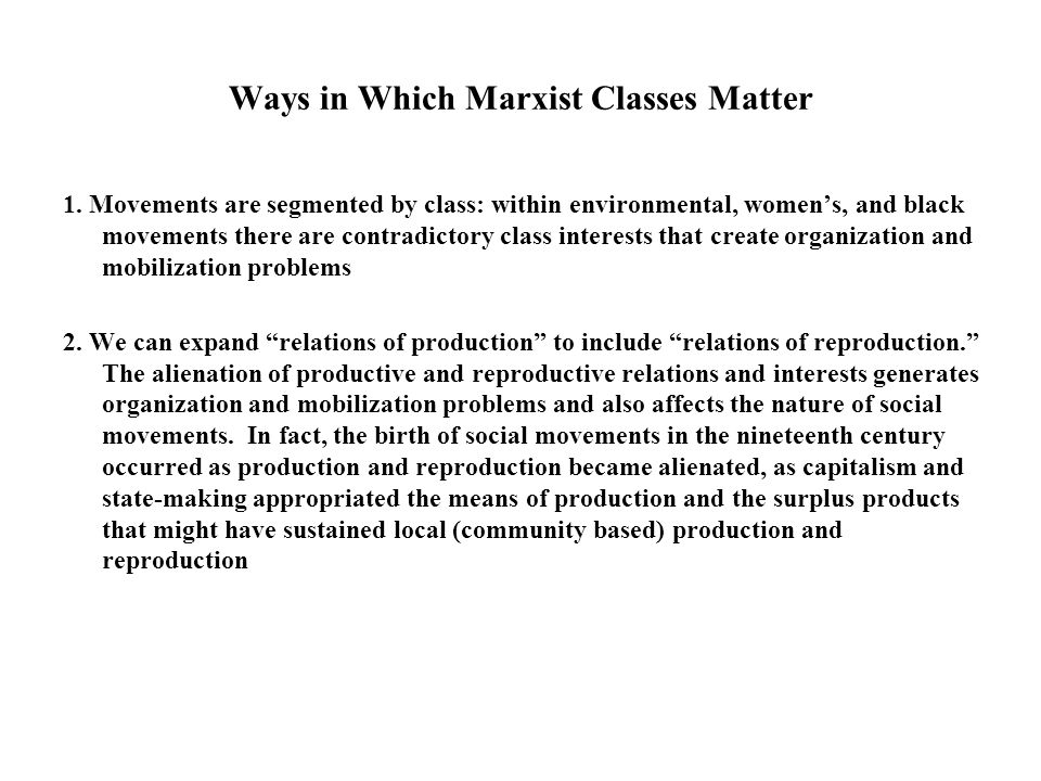 Ways in Which Marxist Classes Matter 1.