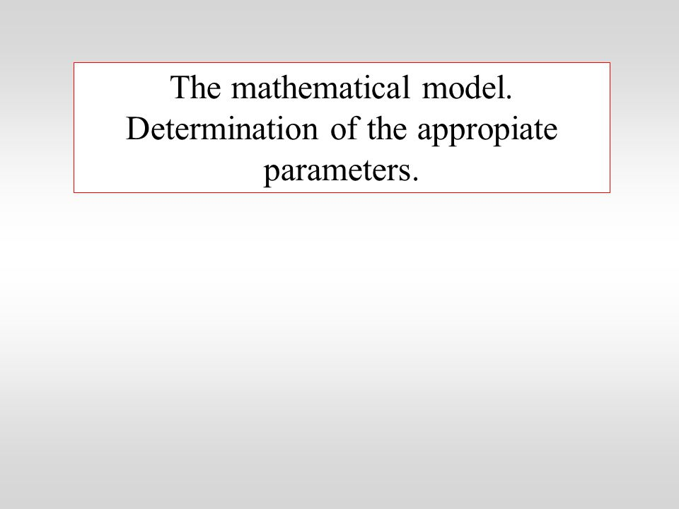 The mathematical model. Determination of the appropiate parameters.