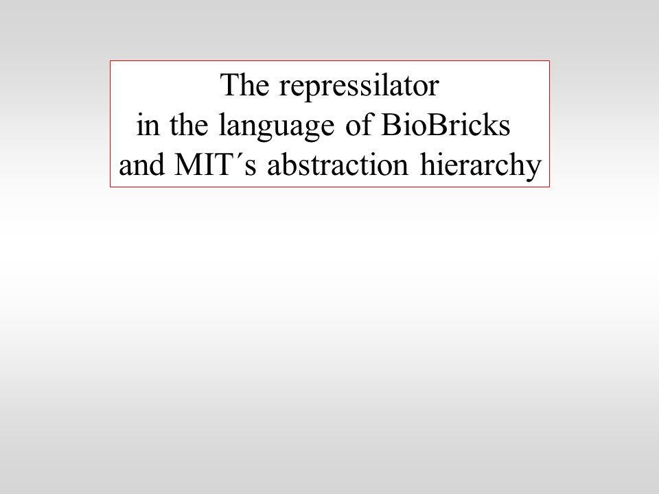 The repressilator in the language of BioBricks and MIT´s abstraction hierarchy