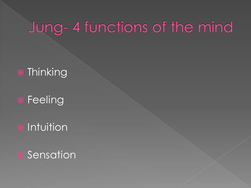  Thinking  Feeling  Intuition  Sensation