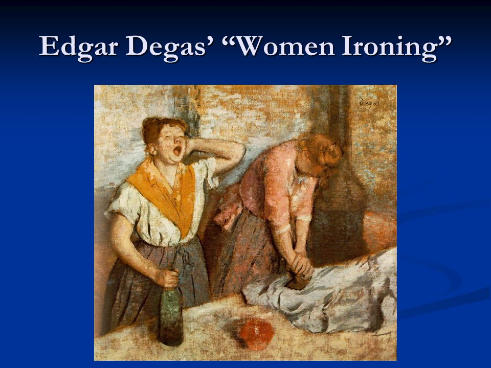 Edgar Degas' Women Ironing