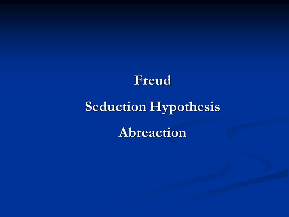 Freud Seduction Hypothesis Abreaction