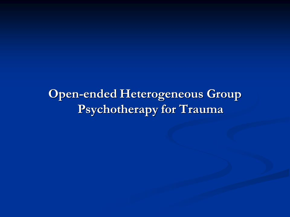 Open-ended Heterogeneous Group Psychotherapy for Trauma