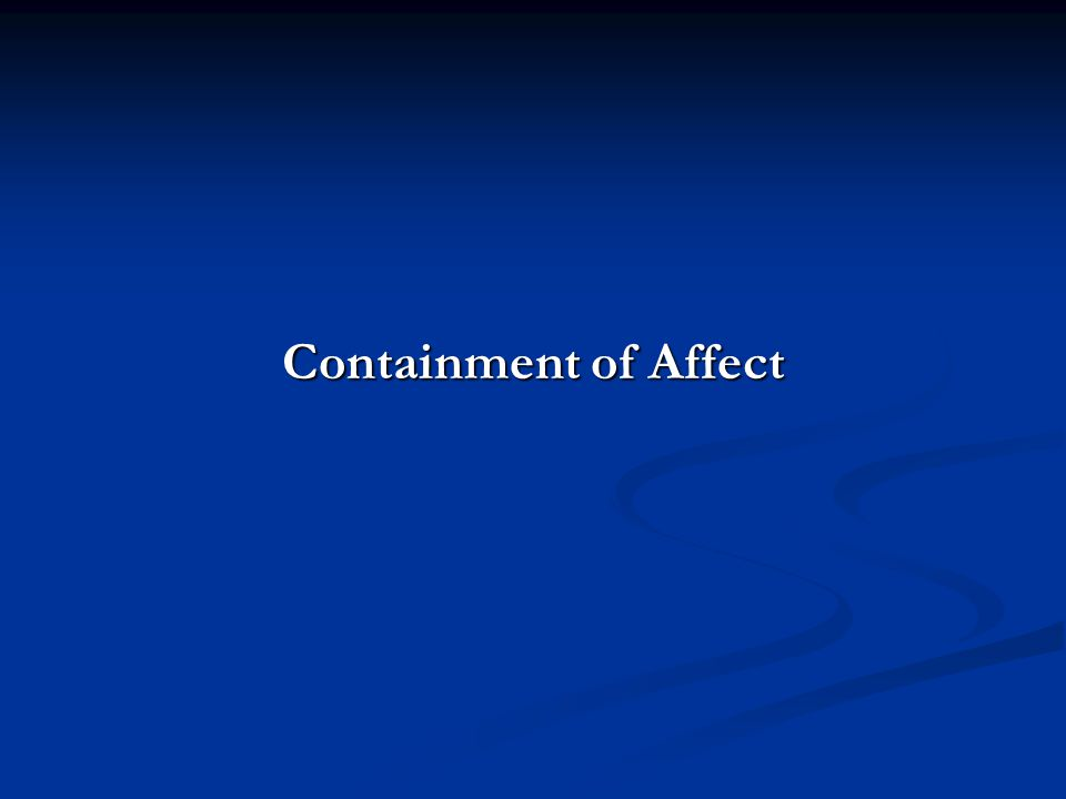 Containment of Affect