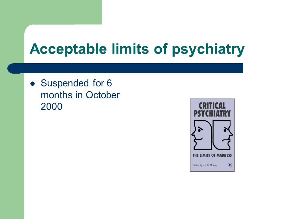Acceptable limits of psychiatry Suspended for 6 months in October 2000