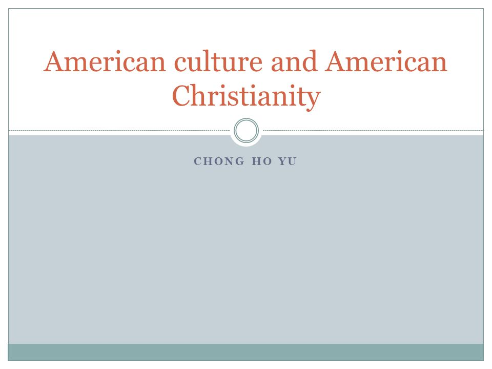 CHONG HO YU American culture and American Christianity