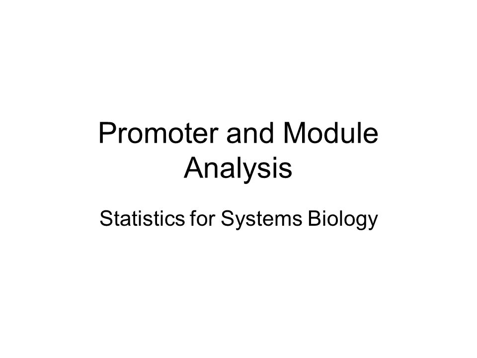 Promoter and Module Analysis Statistics for Systems Biology