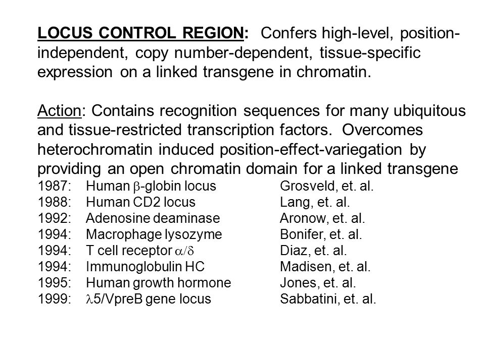 LOCUS CONTROL REGION: Confers high-level, position- independent, copy number-dependent, tissue-specific expression on a linked transgene in chromatin.