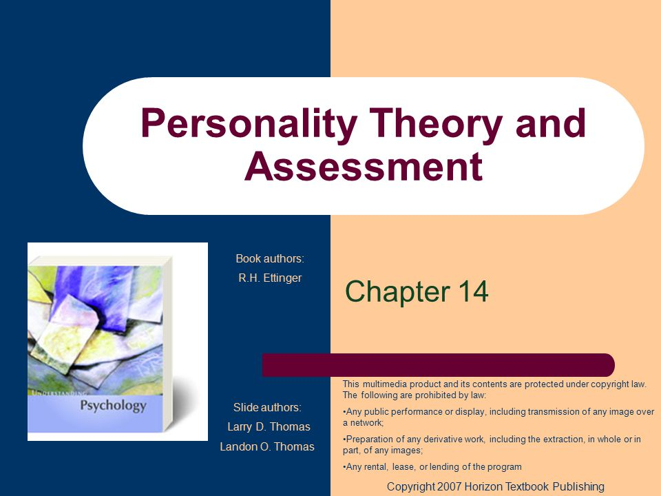 Personality Theory and Assessment Chapter 14 Copyright 2007 Horizon Textbook Publishing This multimedia product and its contents are protected under copyright law.