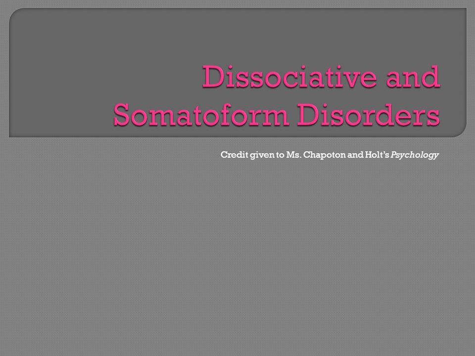  Dissociation: the separation of certain personality components or mental processes from conscious thought.