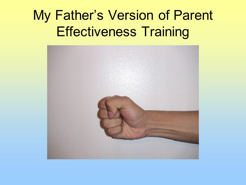 My Father's Version of Parent Effectiveness Training