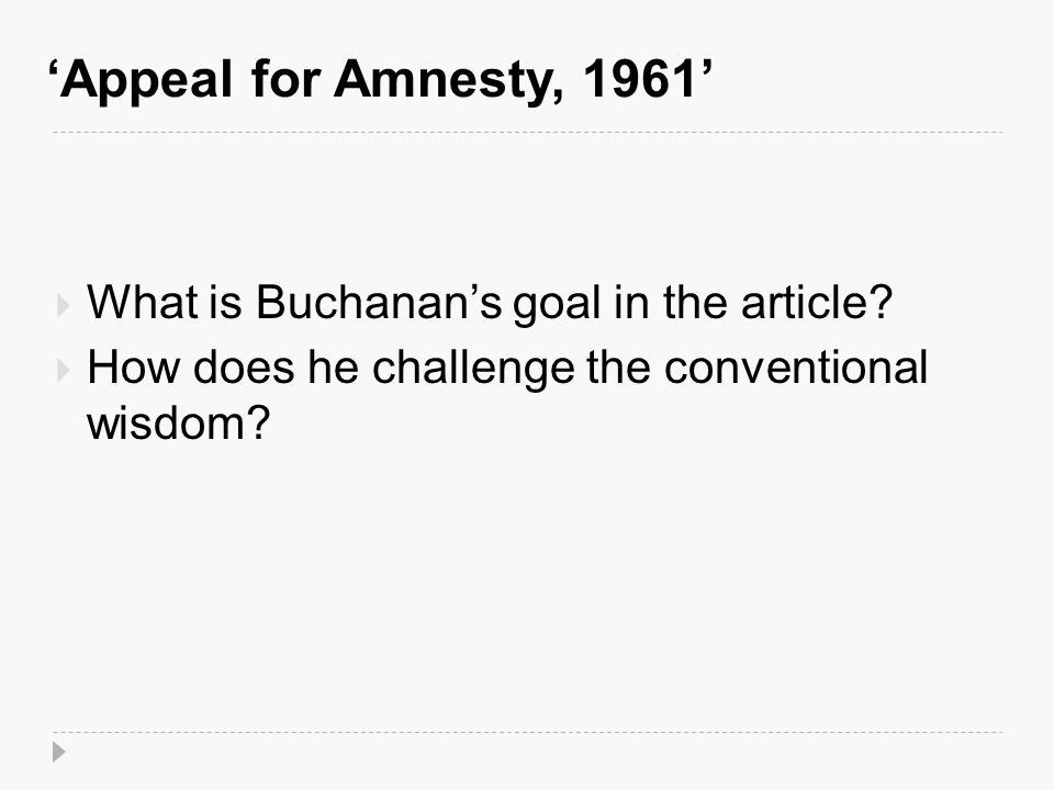 'Appeal for Amnesty, 1961'  What is Buchanan's goal in the article.