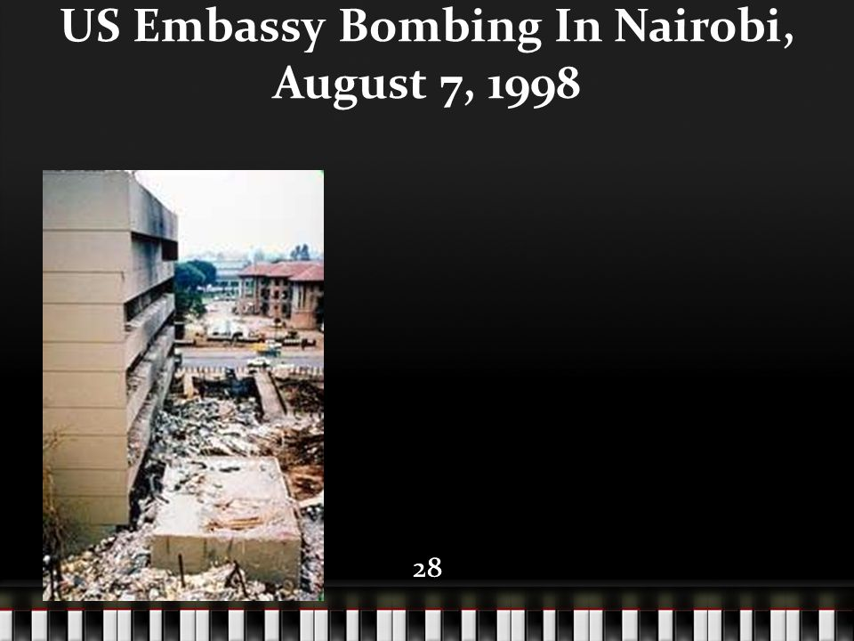28 US Embassy Bombing In Nairobi, August 7, 1998