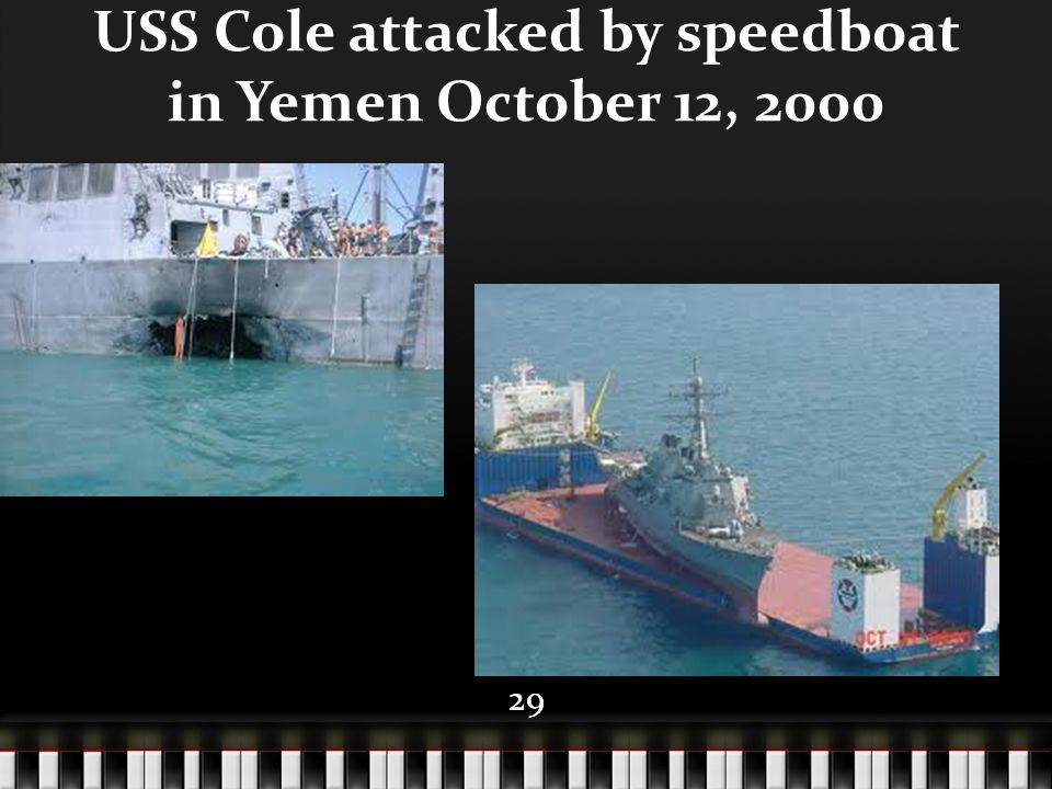 29 USS Cole attacked by speedboat in Yemen October 12, 2000