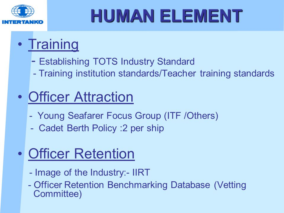 HUMAN ELEMENT Training - Establishing TOTS Industry Standard - Training institution standards/Teacher training standards Officer Attraction - Young Se