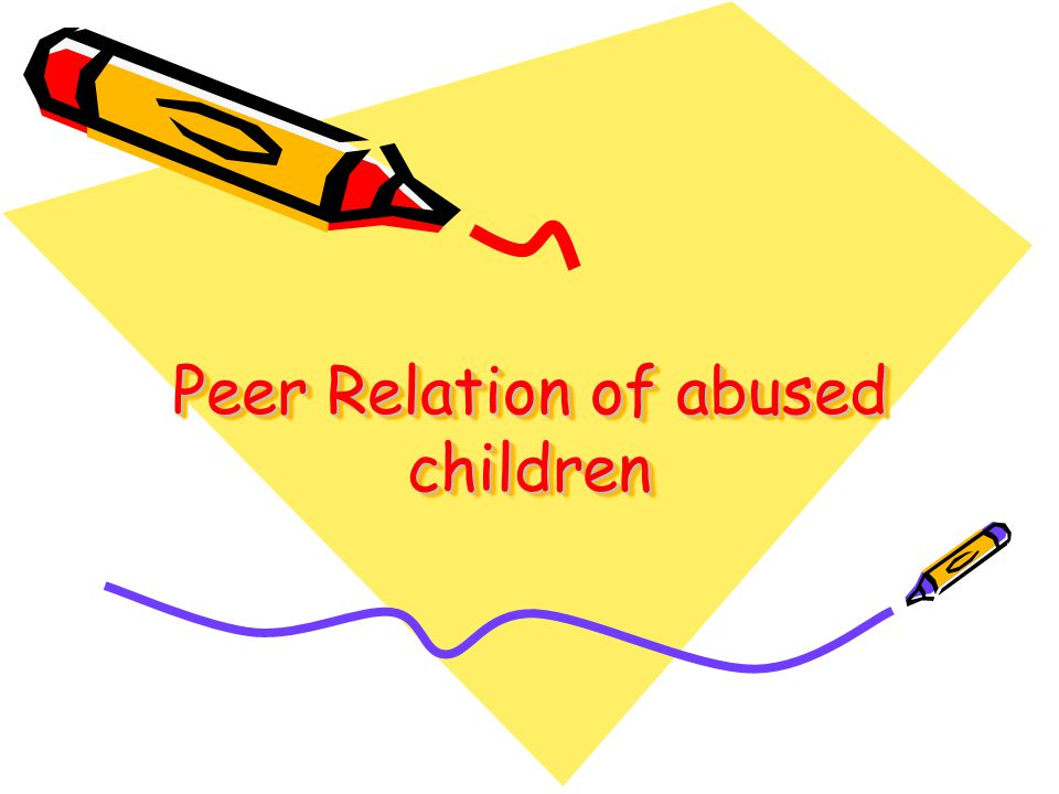 Peer Relation of abused children