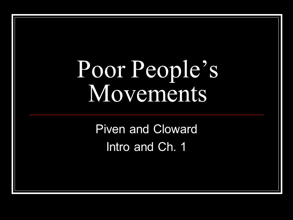 Poor People's Movements Piven and Cloward Intro and Ch. 1