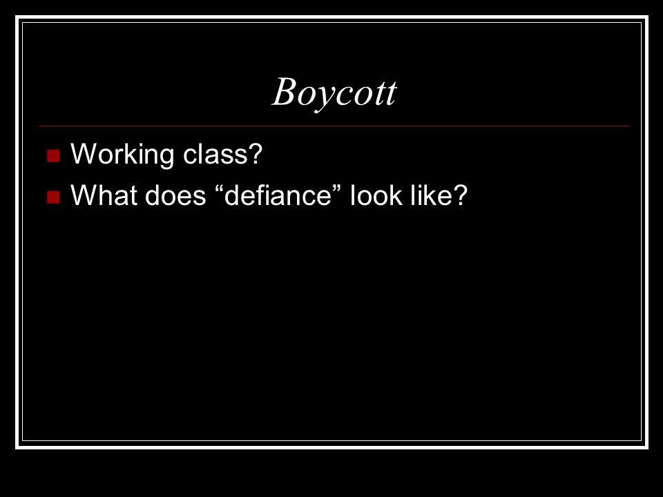 "Boycott Working class? What does ""defiance"" look like?"