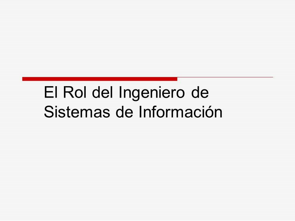 El Rol del Ingeniero de Sistemas de Información