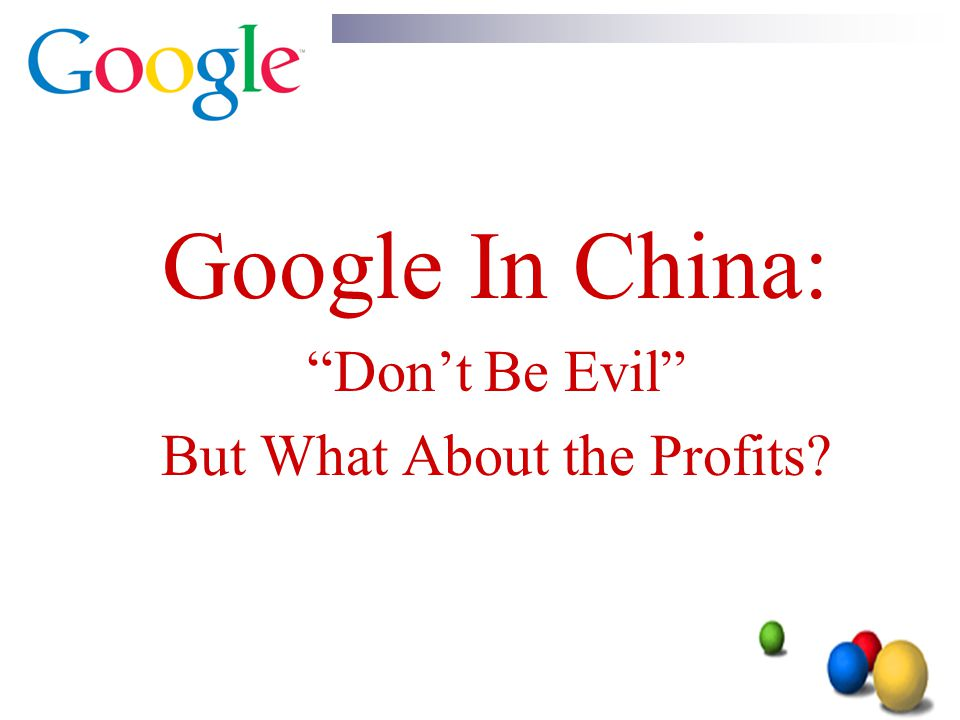 """Google In China: """"Don't Be Evil"""" But What About the Profits?"""