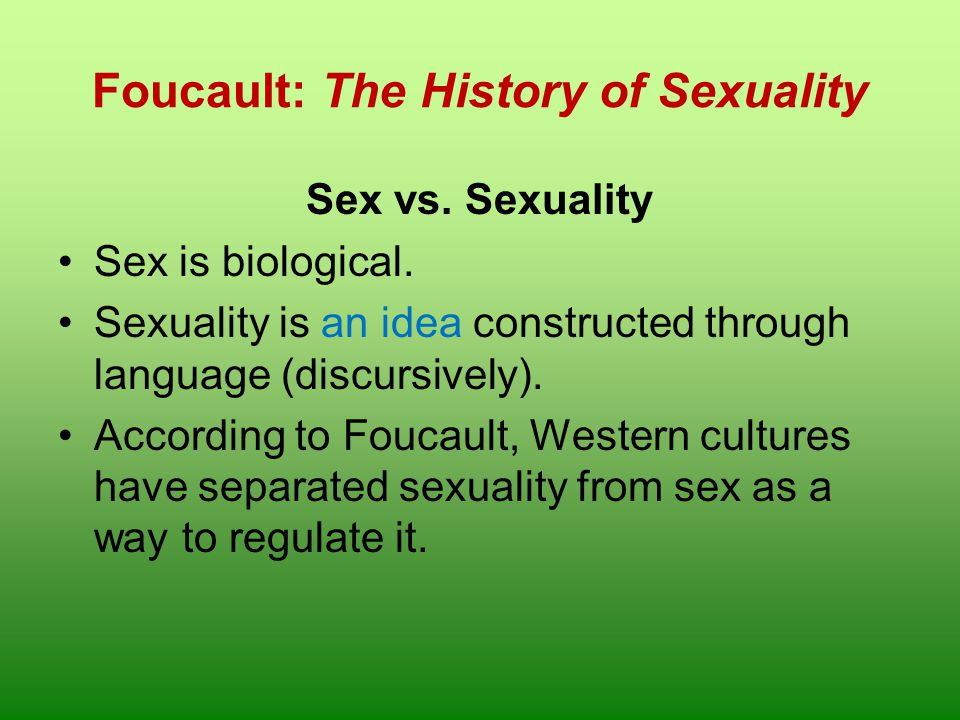 Foucault: The History of Sexuality Discourse is important for shaping identity.