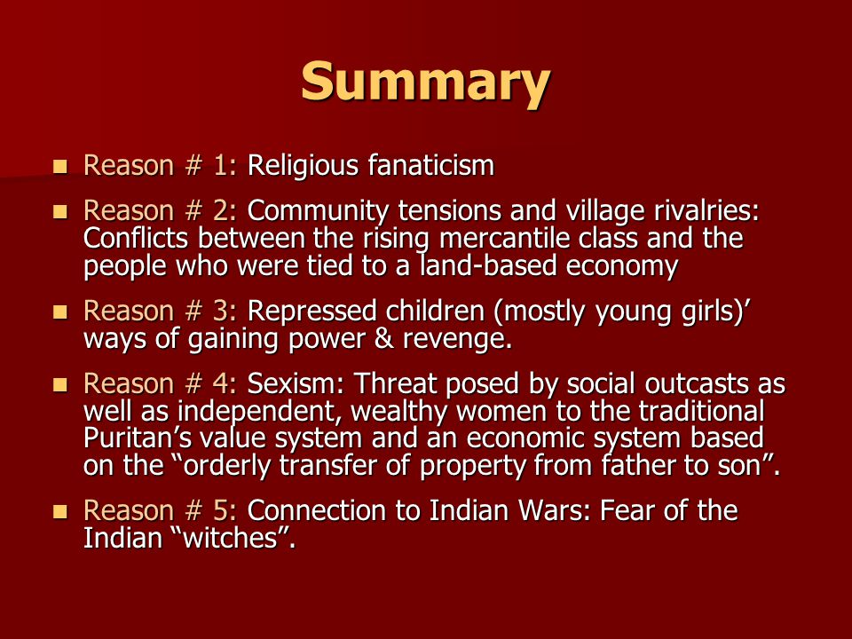 Summary Reason # 1: Religious fanaticism Reason # 1: Religious fanaticism Reason # 2: Community tensions and village rivalries: Conflicts between the