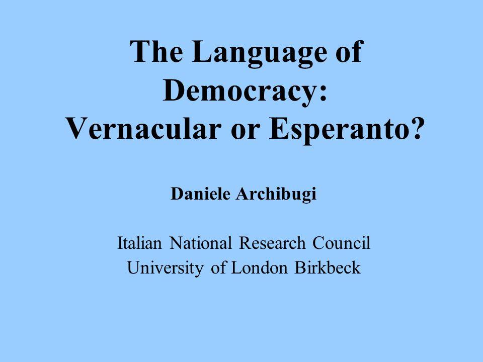 The Language of Democracy: Vernacular or Esperanto.
