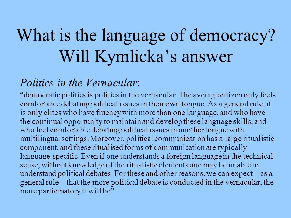 What is the language of democracy.