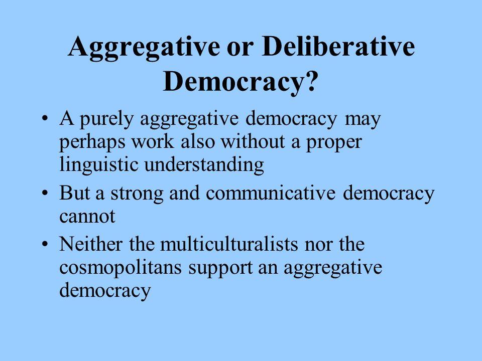 Aggregative or Deliberative Democracy.
