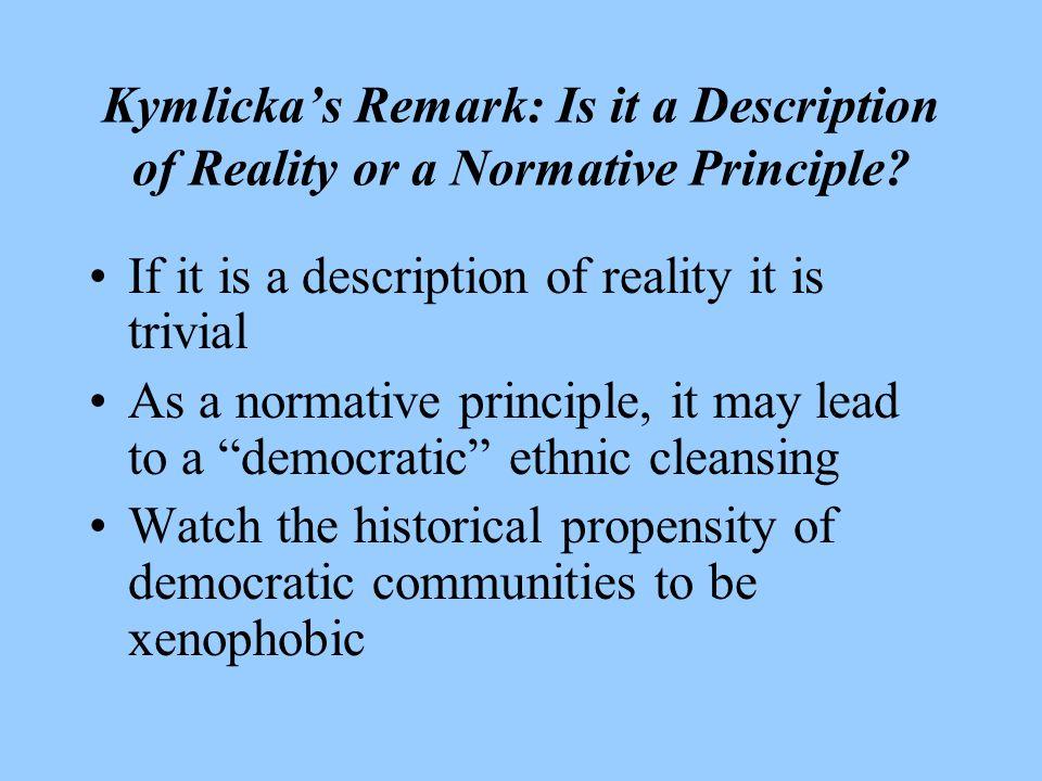 Kymlicka's Remark: Is it a Description of Reality or a Normative Principle.