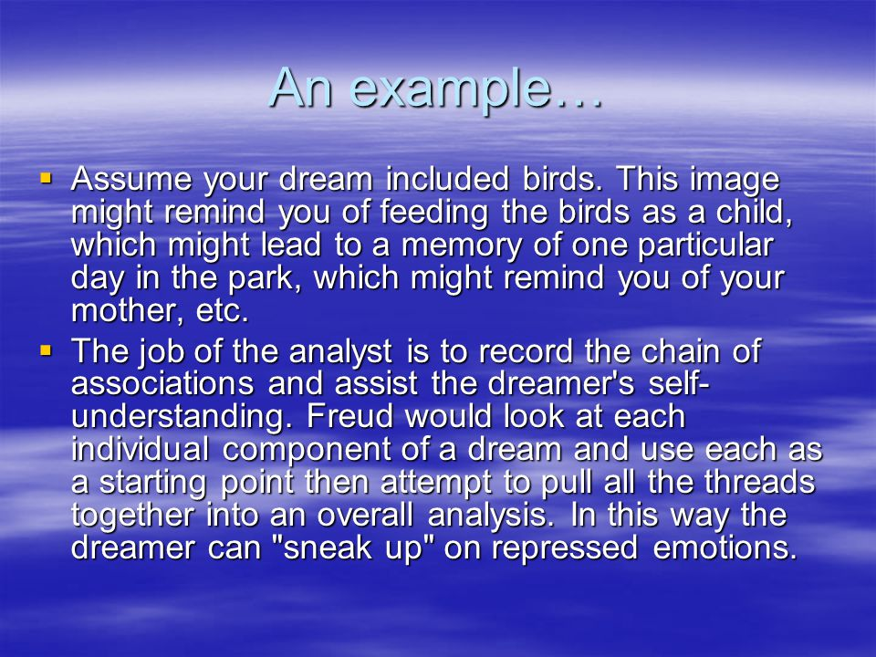 An example…  Assume your dream included birds.