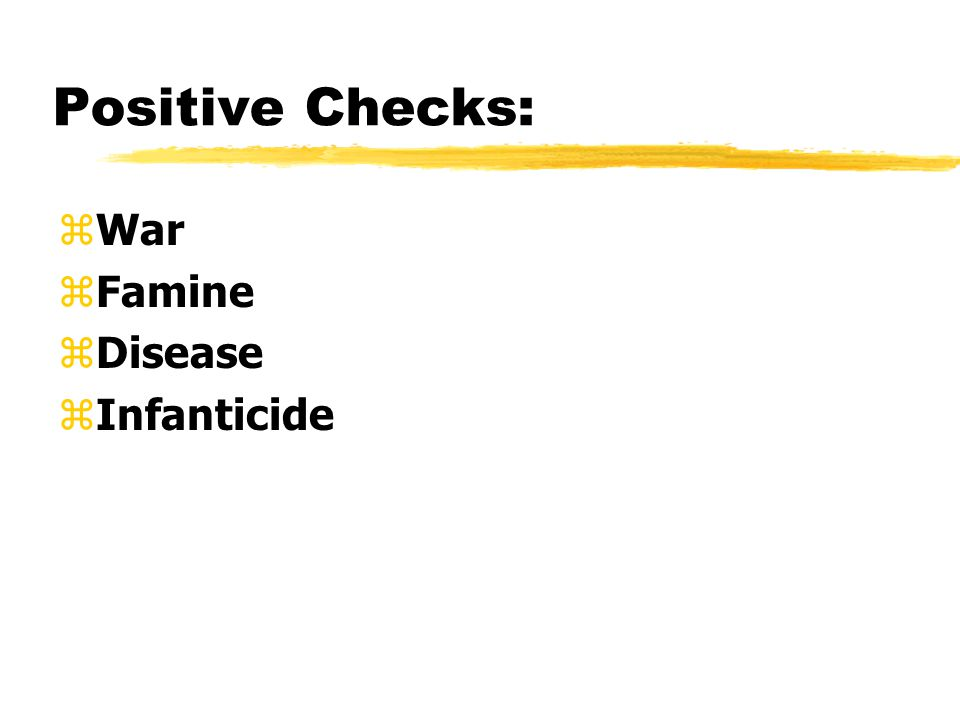 Positive Checks: zWar zFamine zDisease zInfanticide