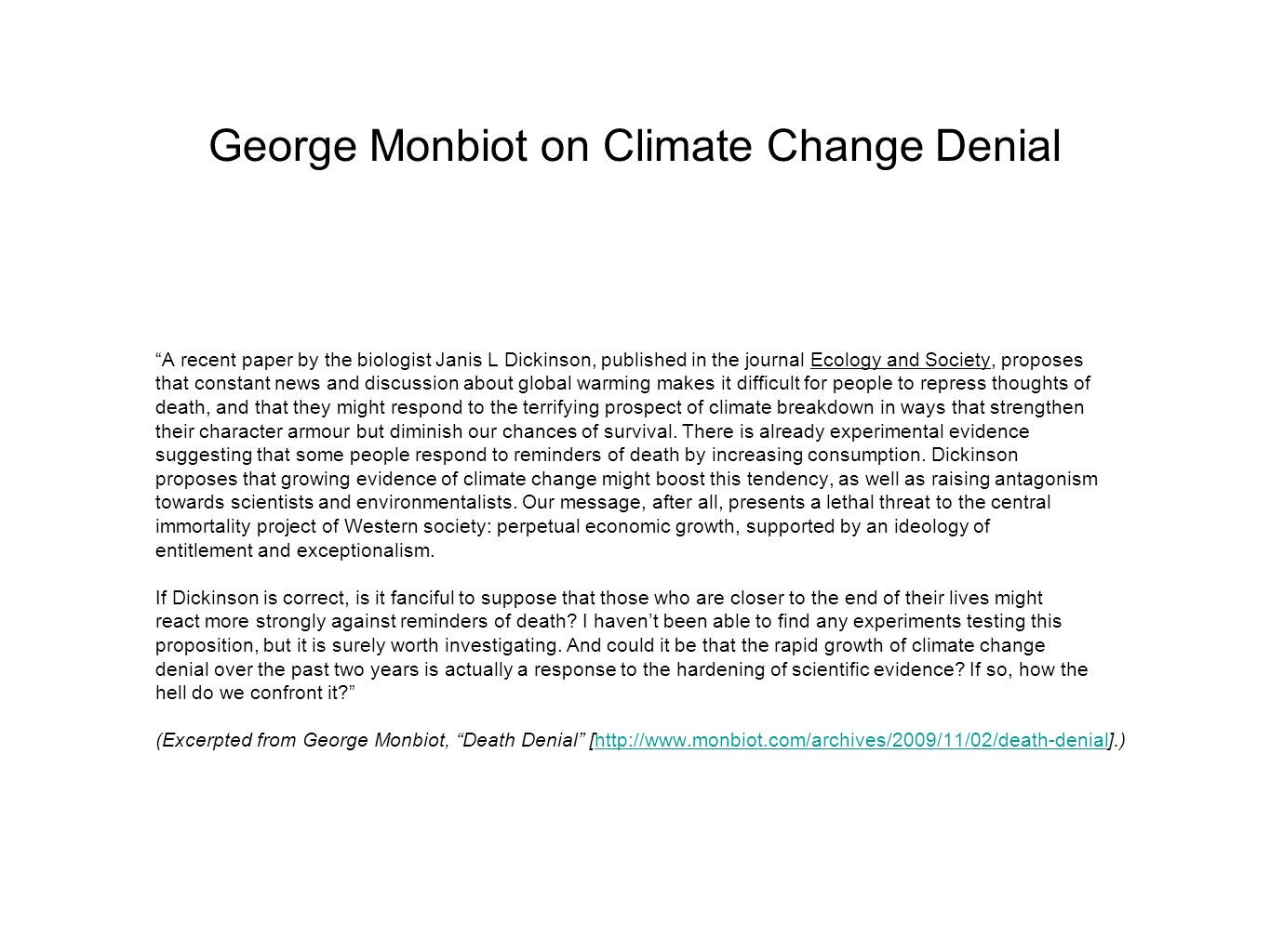 "George Monbiot on Climate Change Denial ""A recent paper by the biologist Janis L Dickinson, published in the journal Ecology and Society, proposes tha"