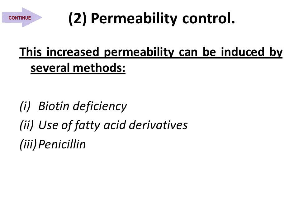 (2) Permeability control.