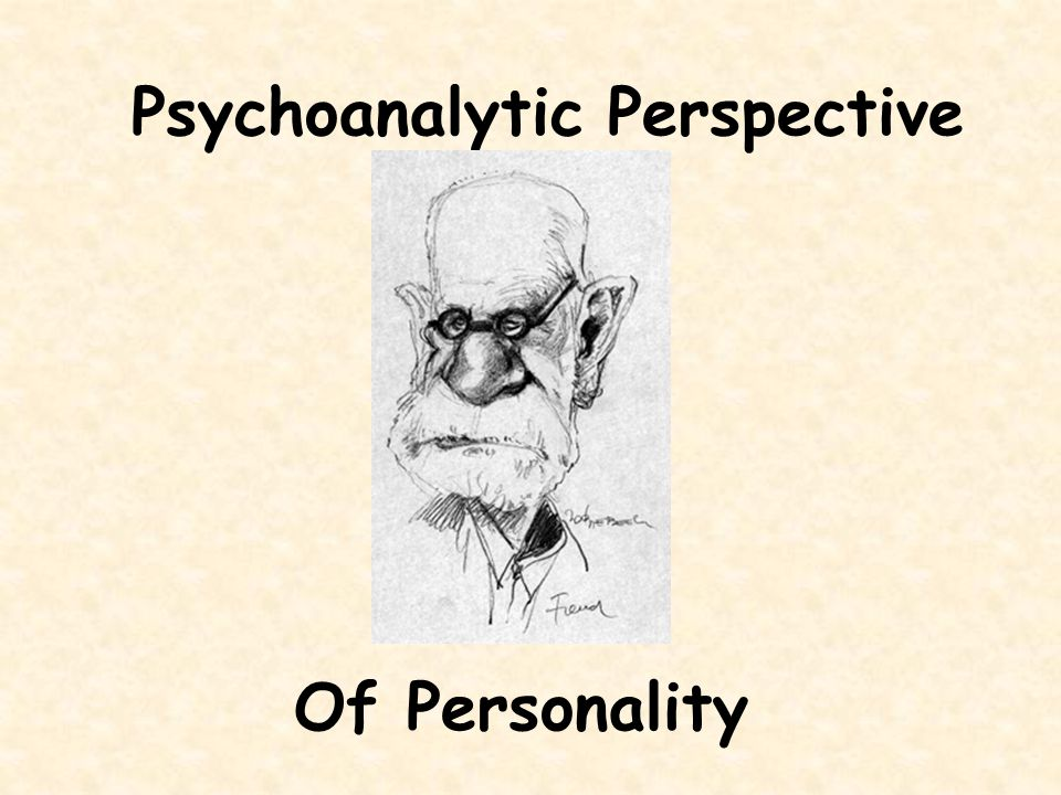 Psychoanalytic Perspective Of Personality