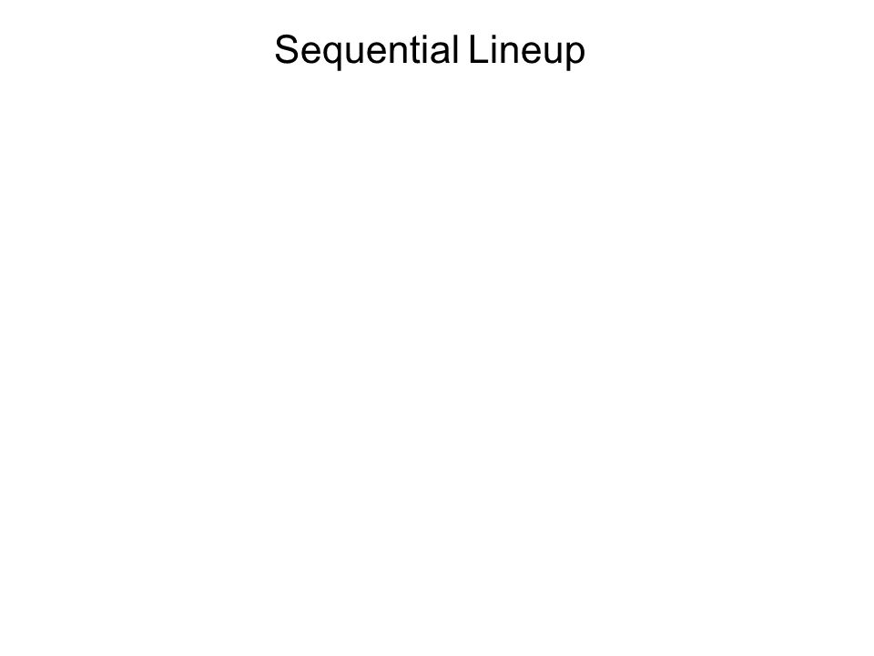 Sequential Lineup 1 2 3 4 5 6 7 8