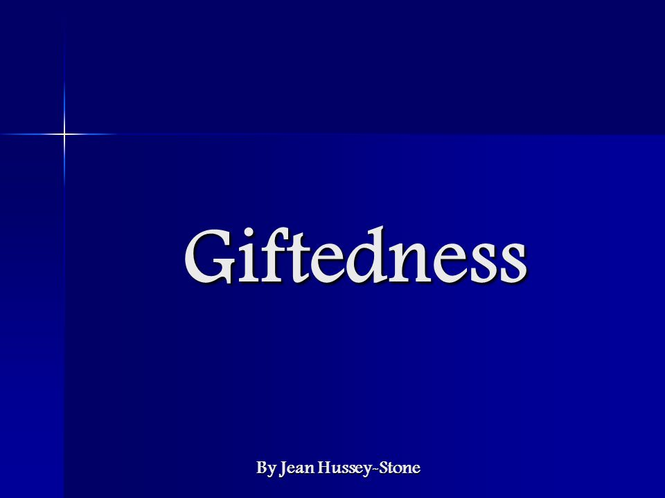 Giftedness By Jean Hussey-Stone
