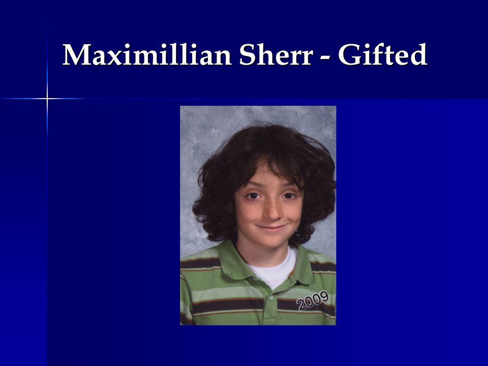 Maximillian Sherr - Gifted