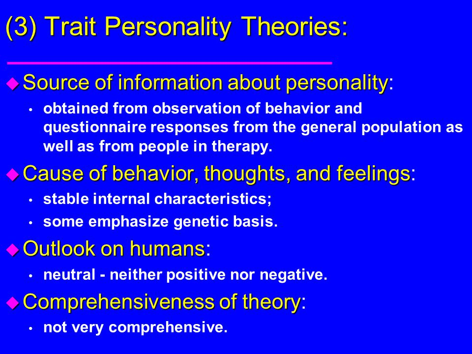 (3) Trait Personality Theories: u Source of information about personality u Source of information about personality: obtained from observation of beha